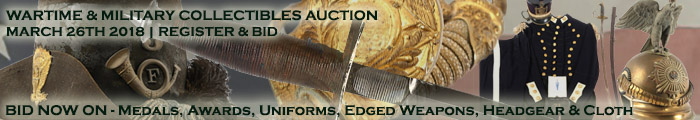 Military Collectibles Auction BID NOW Civil War WWI WWII Helmets Uniforms Edged Weapons Awards Medals Flags Cloth Banner